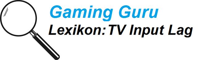 gaming guru lexikon den tv input lag messen und verstehen