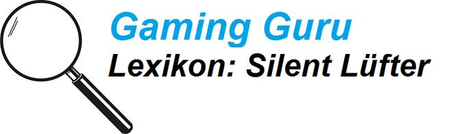 gaming guru lexikon silent lüfter