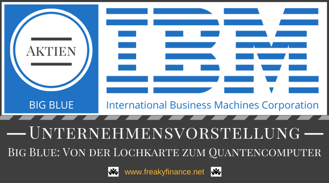 freaky finance, DividendeOhneEnde, Gastartikel, IBM, International Business Machines, Unternehmensvorstellung, Big Blue, IBM-Logo, Aktien, IBM Aktie