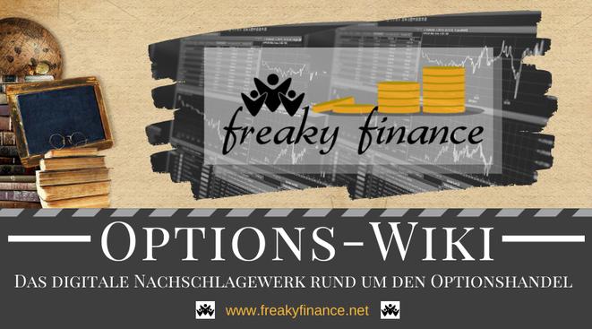 Das freaky finance Options-Wiki - Einkommen durch aktiven und profitablen Handel mit Aktien @ freaky finance