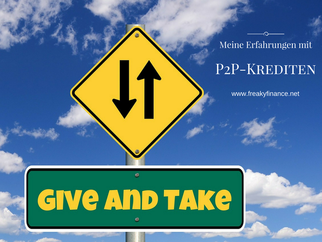 freaky finance,  P2P-Kredite, Erfahrungen, Himmel, Wolken, Verkehrschild, give and take