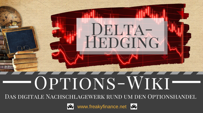 Begriff Delta-Hedging freaky finance Options-Wiki