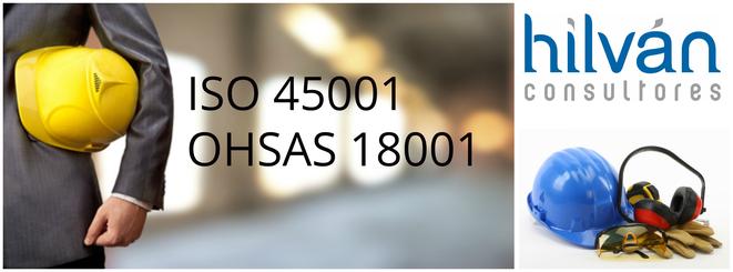 ISO 45001 - OHSAS 18001 Consultoria y auditores en Valencia, Castellón, Alicante, Albacete.