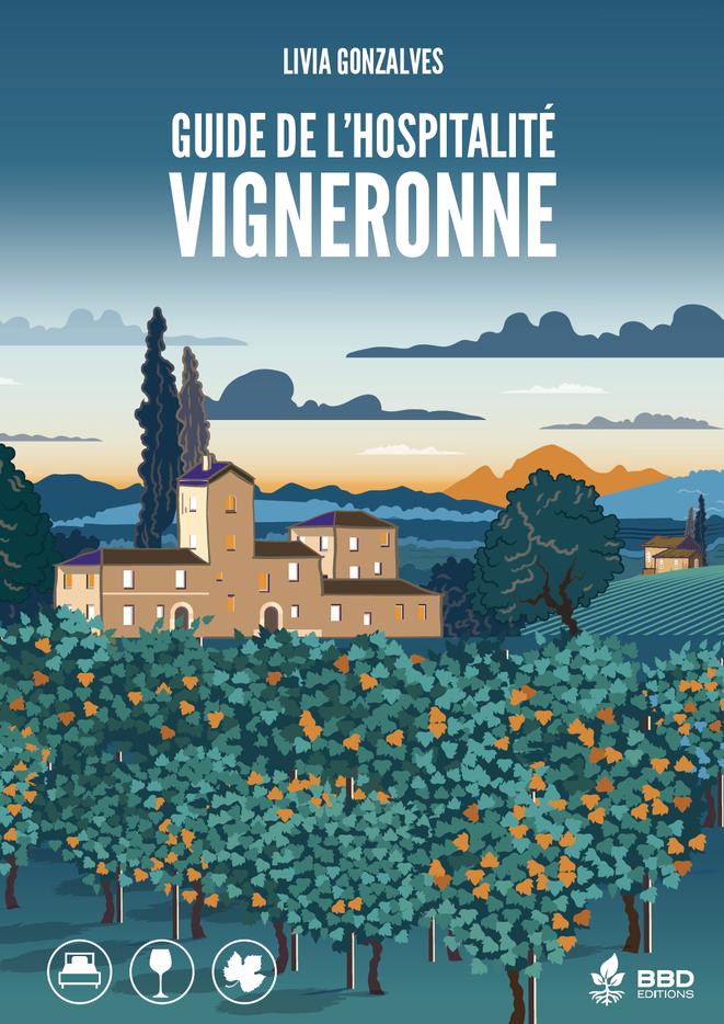 Guide de l'Hospitalité Vigneronne : Votre été dans les vignes françaises - en librairie le 10 juin 2020. Evadez-vous !