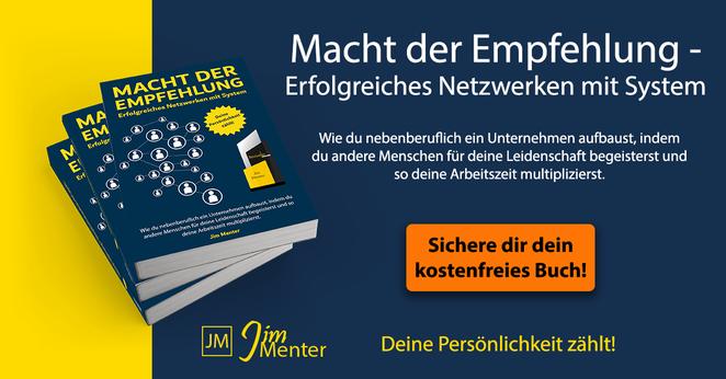 Macht der Empfehlung - Hole Dir jetzt das kostenfrei Buch von Jim Menter!*