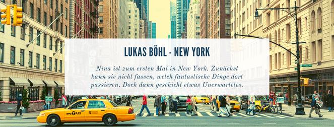 Kurzgeschichte Lukas Böhl New York
