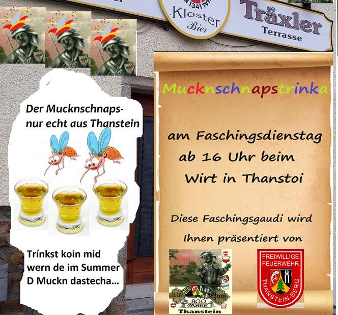 Am Faschingsdienstag ab 16 Uhr gibts beim Wirt (Gasthaus Träxler) in Thanstein traditionell den Mucknschnaps verabreicht