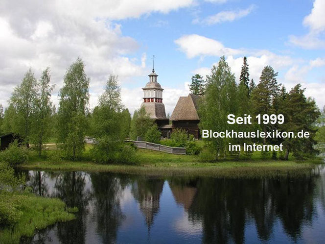 20 Jahre Blockhaus ABC -Blockhauslexikon im Internet - Blockhausbau - Tradition - Holzkirche in Blockbauweise - Blockhaus - Holzhaus in Blockbauweiseoc