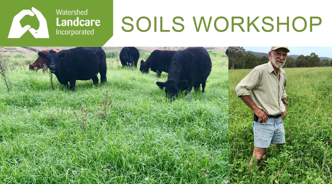 Soil Workshop - organised by Watershed Landcare Incorporated