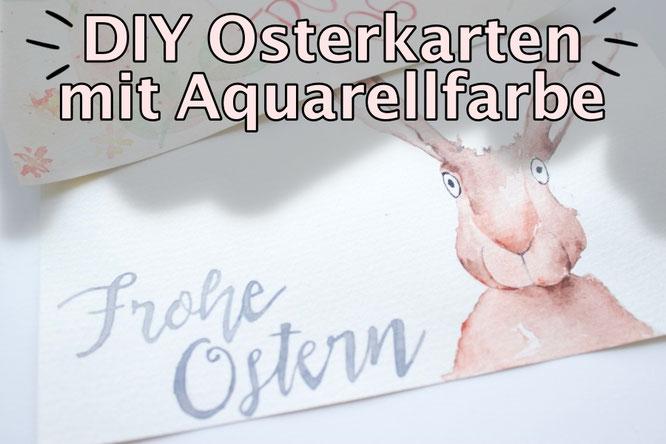 DIY Osterkarten mit Aquarellfarbe. Wasserfarbe. Osterbild. Kostenlose Anleitung.