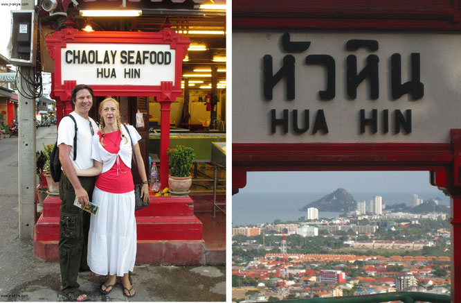 Chaolay Seafood - neben dem Seaside und vorallem Koti-Reastaurant schwingt hier große Historie mit. Rechts Blick vom Khao Hin Lek Fai Viewpoint auf Khao Takiap (Standing Buddha)...