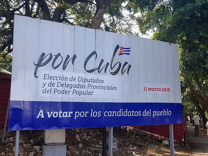 Als wir Kuba im März 2018 einen Besuch abstatteten, war die Wahl in vollem Gange