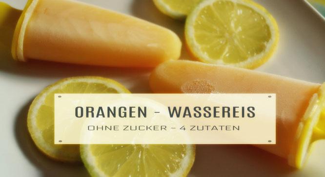 Selbstgemachtes Orangen Wassereis am Stiel ohne Zucker