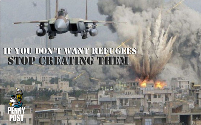 If you don't want refugees. Stop creating them. Meme.