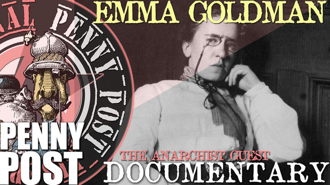 Emma Goldman anarchist documentary by Penny Post Productions