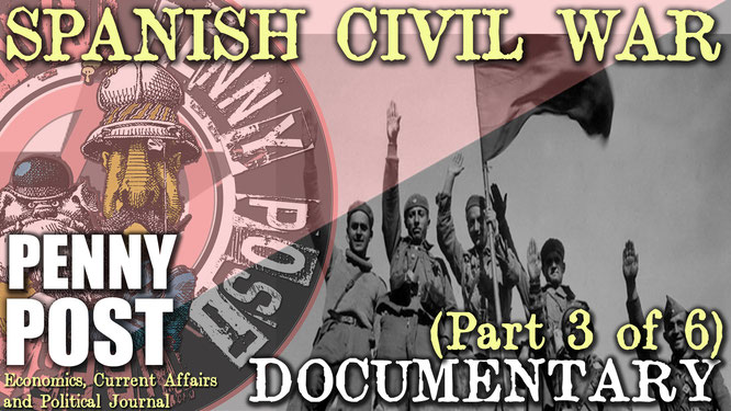 Spanish Civil War anarchist libertarian documentary by Penny Post Productions
