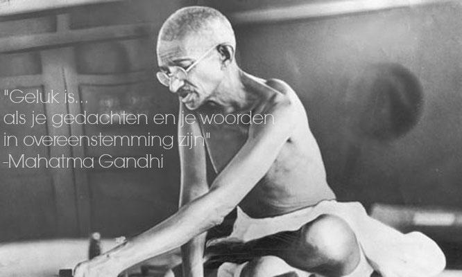 Geluk is.... als je gedachten en je woorden in overeenstemming zijn #MahatmaGandhi