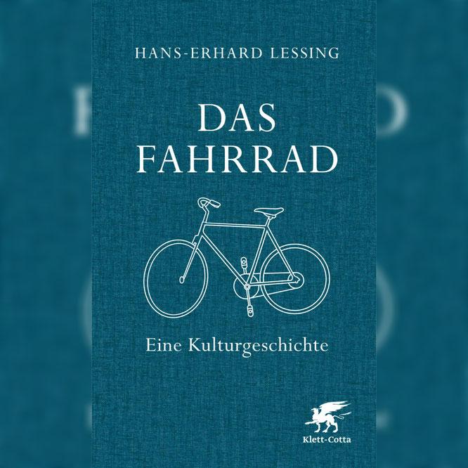 Das Fahrrad - Eine Kulturgeschichte von Hans-Erhard Lessing ©Klett-Cotta Verlag