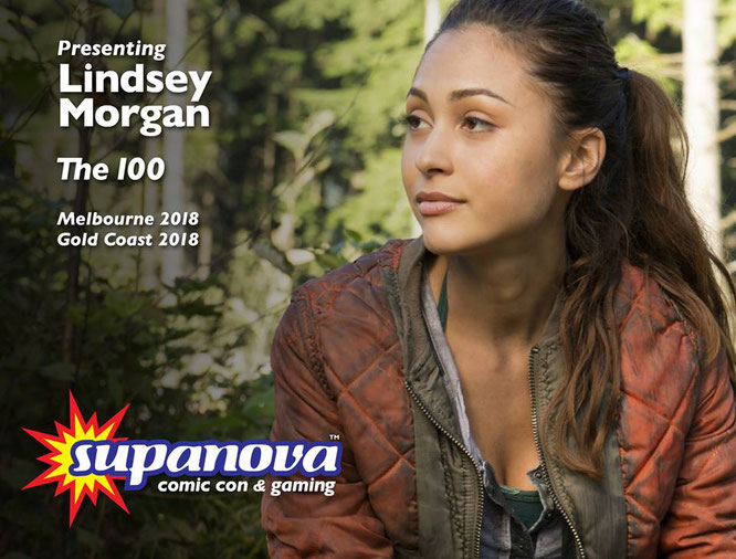 Apr 20-22 & Apr 27-29, 2018 - Melbourne & Gold Coast, Australia - Supanova - With Lindsey Morgan.
