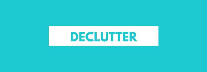 Declutter; 30-Tage-Entrümpeln; live4happiness2day; 30-Tage-Projekt