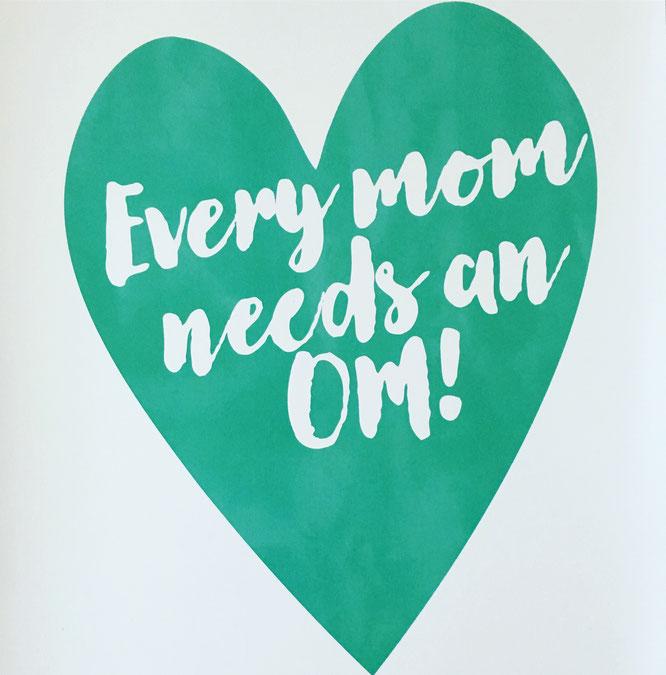 MOMazing-Motto: Every MOM needs an OM. Im Mama Alltag zu mehr Achtsamkeit und Präsenz finden.