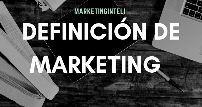 Qué es marketing, mercadeo, mercadotecnia