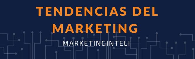 Principales tendencias del marketing #marketing