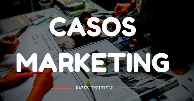 Casos de estudio, casos marketing, casos de mercadeo, casos de éxito