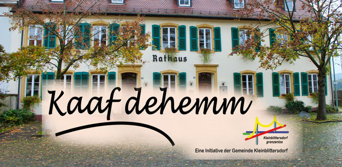 """Das Rathaus von Kleinblittersdorf und das Logo der Aktion """"Kaaf dehemm""""."""