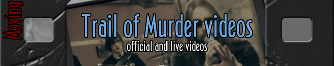 Trail of Murder videos