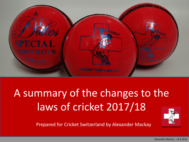 A summary of the changes to the laws of cricket 2017/18 prepared for Cricket Switzerland (cover)