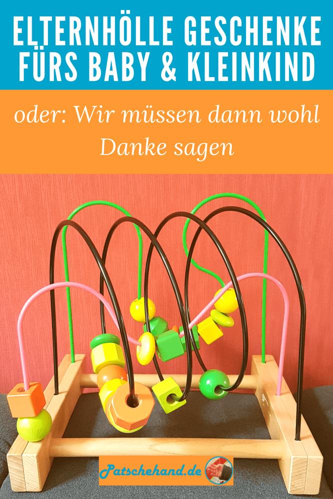Grafik zum Pinnen oder Teilen auf Mama-Blog Patschehand.de zum Thema Geschenke fürs Baby und Kleinkind aus der Elternhölle.