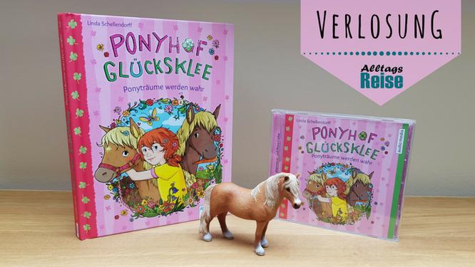 """Verlosung Buch und Hörbuch """"Ponyhof Glücksklee - Ponyträume werden wahr"""""""