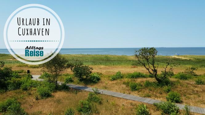 Urlaub: Die schönste Zeit des Jahres - in Cuxhaven an der Nordsee