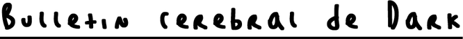 Bulletin cerebrale de Darkspriteangels