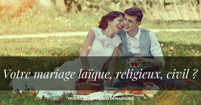 Votre mariage laïque, religieux, civil ?