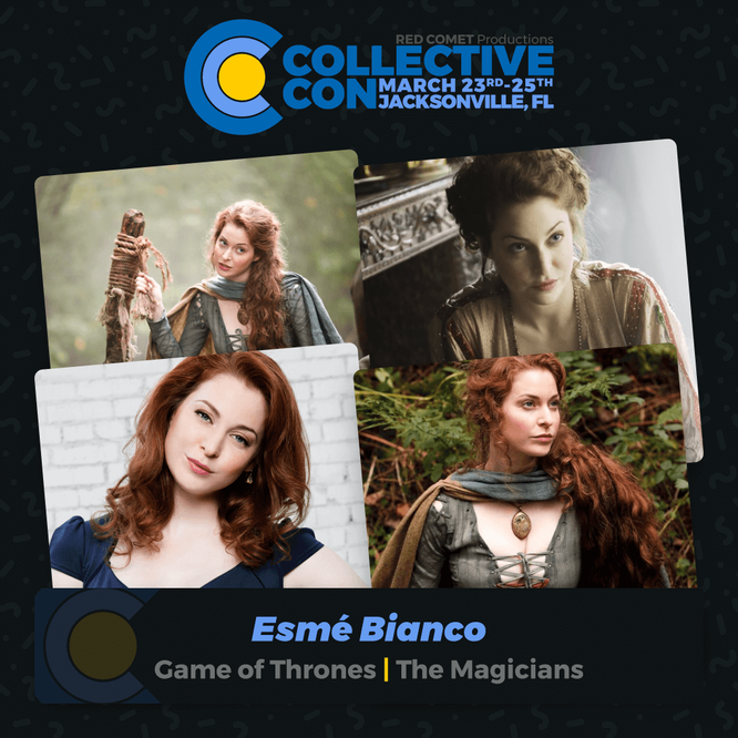 Mar 24-25, 2018 - Jacksonville, FL. - Collective Con - With Esme Bianco.