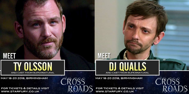 May 18-20, 2018 - Birmingham, U.K. - Starfury's Crossroads - With Ty Olsson and DJ Qualls.