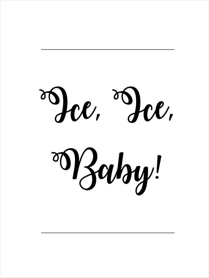 """Bild: Zitat Poster """"Ice, Ice, Baby!"""" und eine Übersicht mit tollen Hacks für Eiswürfel Rezepte, die Du diesen Sommer unbedingt probieren solltest! Gefunden auf www.partystories.de"""