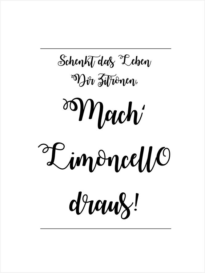 """Bild: Print Zitat """"Schenkt das Leben dir Zitronen, mach Limoncello draus!"""" und drei leckere Rezepte für Cocktails und Drinks mit Limoncello von www.partystories.de"""