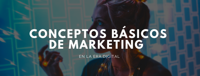 Conceptos básicos de marketing en la era digital
