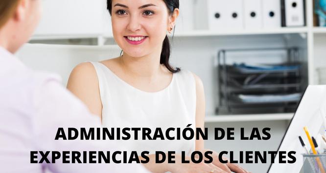 Administración de las experiencias de los clientes