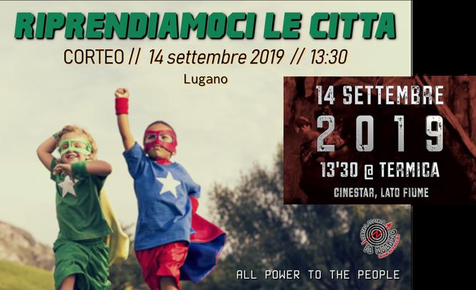 Sabato 14 settembre 2019 – RIPRENDIAMOCI LE CITTÀ // Corteo a Lugano 2
