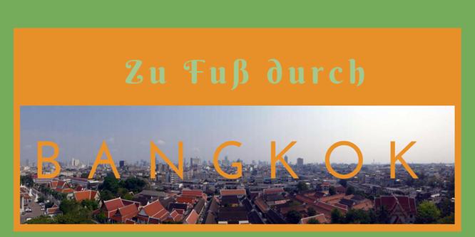 Zu Fuß durch Bangkok