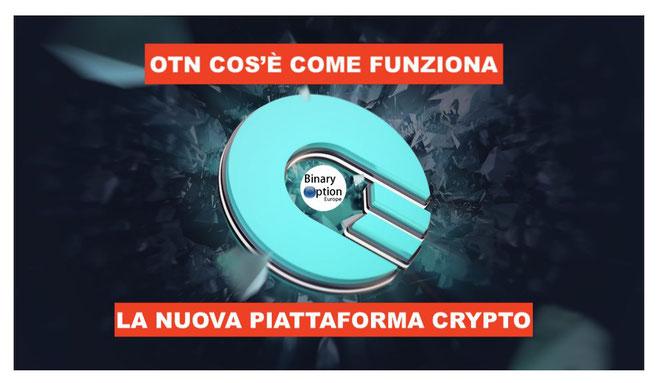 otn cos'è come funziona la nuova piattaforma iq option criptovalute