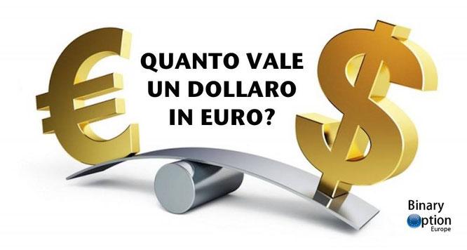 quanto vale un dollaro in euro oggi