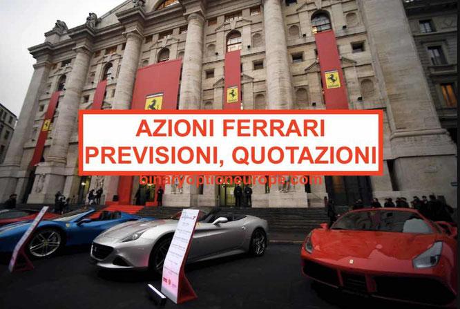 comprare azioni ferrari borsa italiana quotazione grafico previsioni