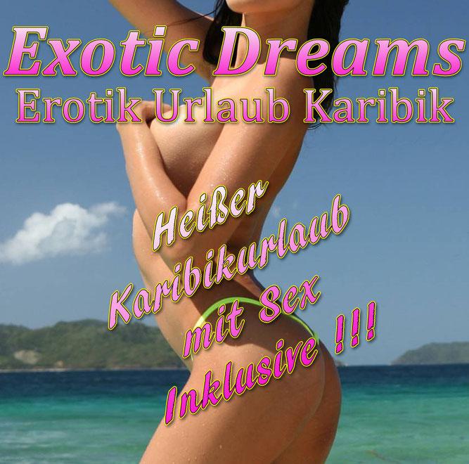 Seriöser Sexurlaub in der Karibik - Männerträume werden wahr !