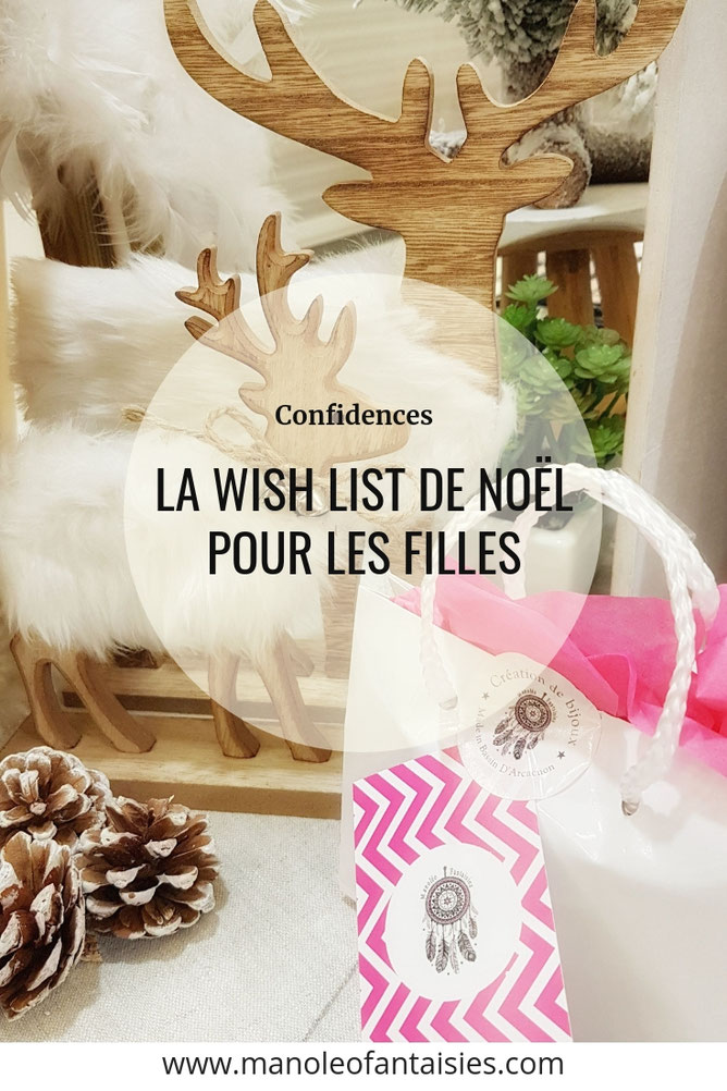 La wish list de Noel pour les filles. Idée cadeau de noel Article blog