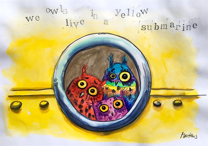 We owls live in a yellow submarine... Aquarell, Tusche, Buntstift und Graphit auf Karton, A3, 2016.